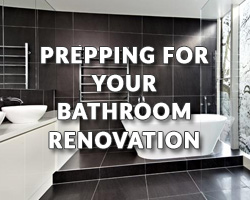 Prepping for your Bathroom Renovation