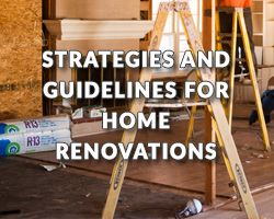 Strategies and Guidelines for Home Renovations